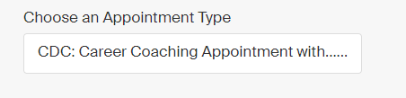 "Screenshot of ""Choose an Appointment Type"" screen. Click the button labelled ""CDC: Career Coaching Appointment with..."""